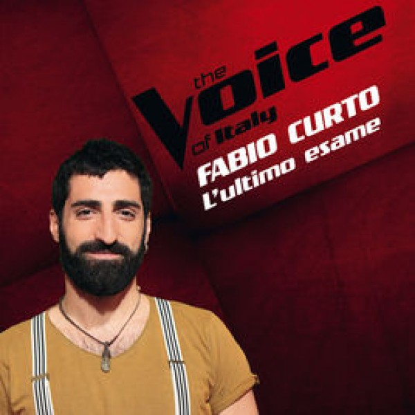 Fabio Curto - L'Ultimo Esame (The Voice Of Italy)