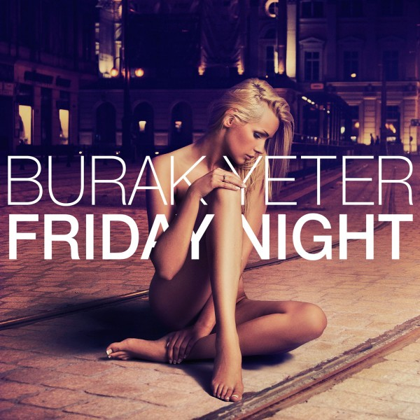Burak Yeter - Friday Night